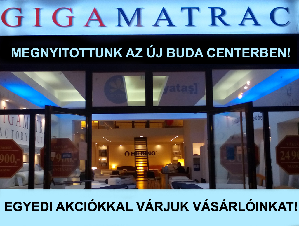 Gigamatrac Új Buda Center megnyitottunk